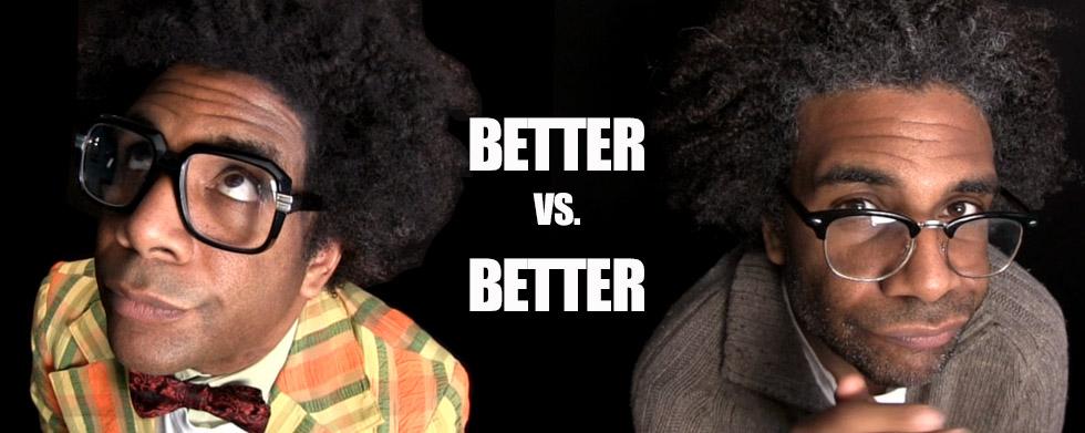better vs better